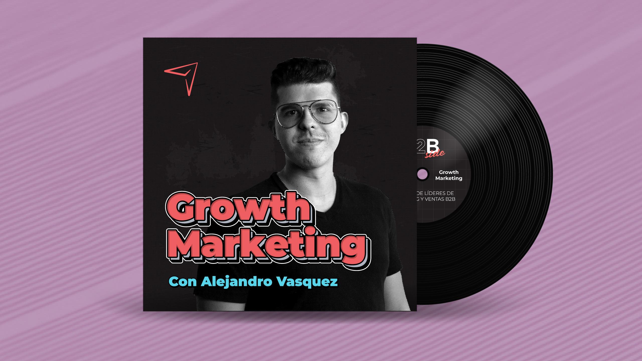 B2B Side - Podcast de Marketing y Ventas B2B - Episodio Growth Marketing