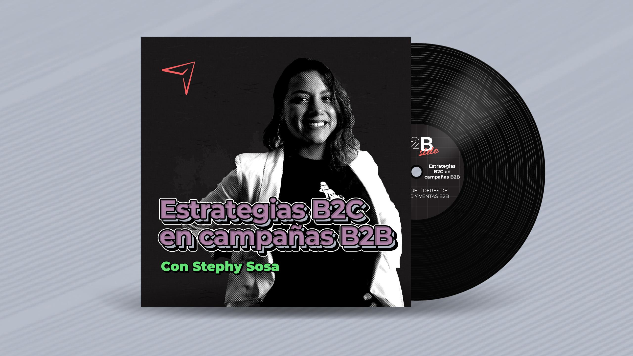 B2B Side - Podcast de Marketing y Ventas - Estrategias B2C en Campañas B2B