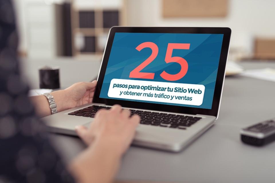 25 pasos para optimizar tu Sitio Web y obtener más tráfico y ventas